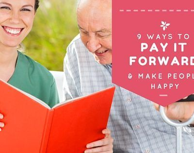 9 Ways to Pay it Forward & Make People Happy